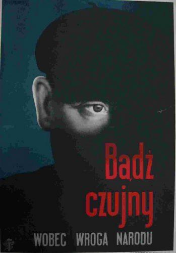 Tadeusz Trepkowski, Bądź czujny wobec wroga narodu, plakat, Niezła Sztuka