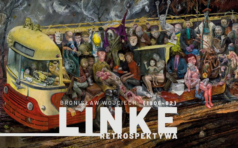 Wystawa Bronisław Wojciech Linke (1906–62). Retrospektywa