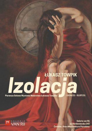 Łukasz Towpik malarstwo, Galeria van Rij, Ćmielów, fabryka porcelany, niezła sztuka