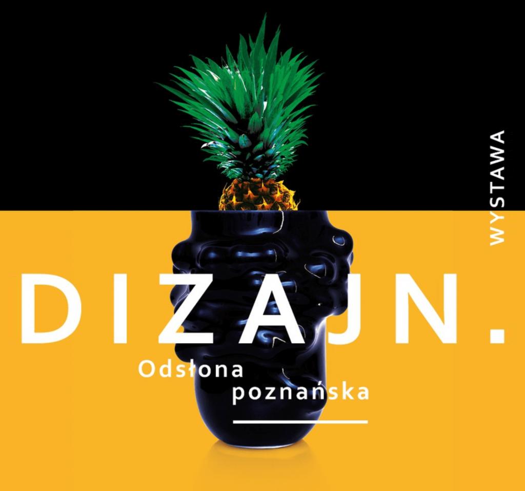 Dizajn, Odsłona poznańska, wystawa, Centrum Kultury Zamek, Poznań, niezła sztuka