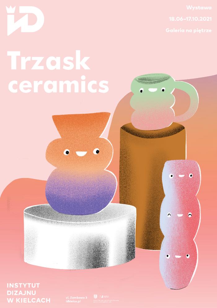 Plakat, Wystawa Trzask Ceramics, Instytut Dizajnu w Kielcach