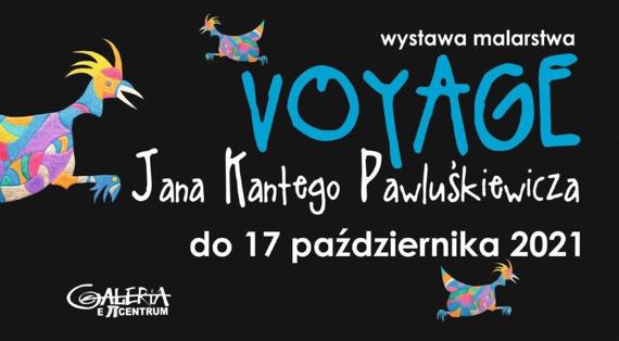 Jan Kanty Pawluśkiewicz. Voyage, Niezła Sztuka
