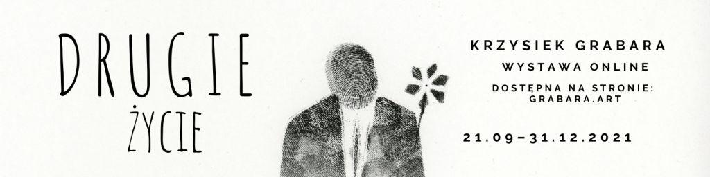 Krzysiek Grabara, drugie życie, wystawa online, niezła sztuka