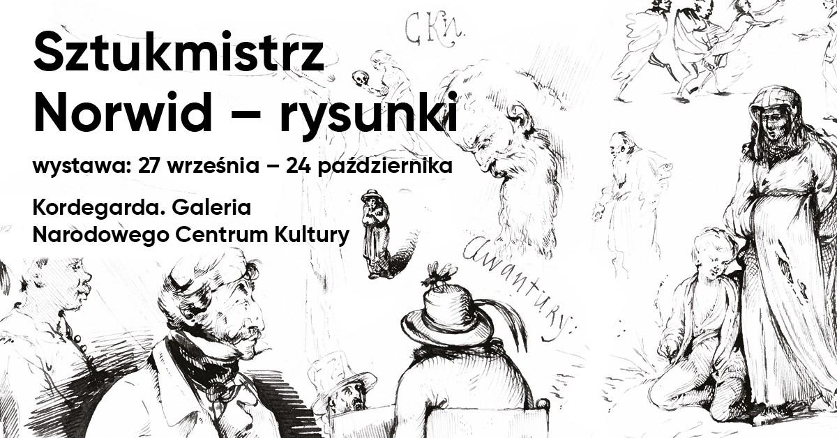 Cyprian Kamil Norwid rysunki, wystawa Kordegarda, niezła sztuka