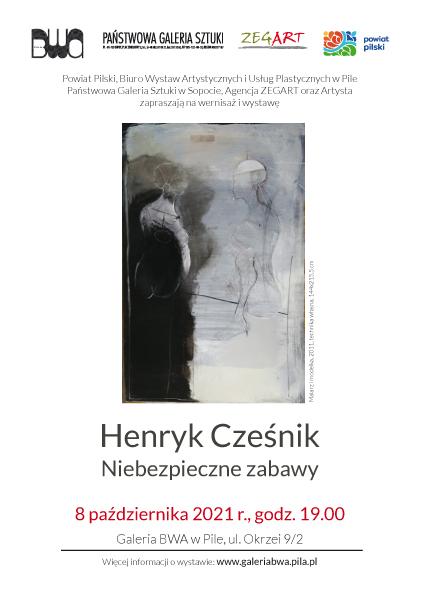 Henryk Cześnik. Niebezpieczne zabawy, wystawa, Niezła Sztuka