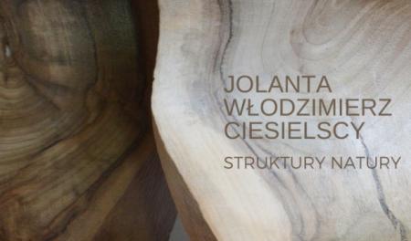 Jolanta i Włodzimierz Ciesielscy. Struktury natury, wystawa, Niezła Sztuka