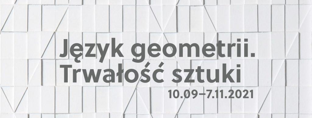 Język geometrii. Trwałość sztuki, wystawa, Niezła Sztuka