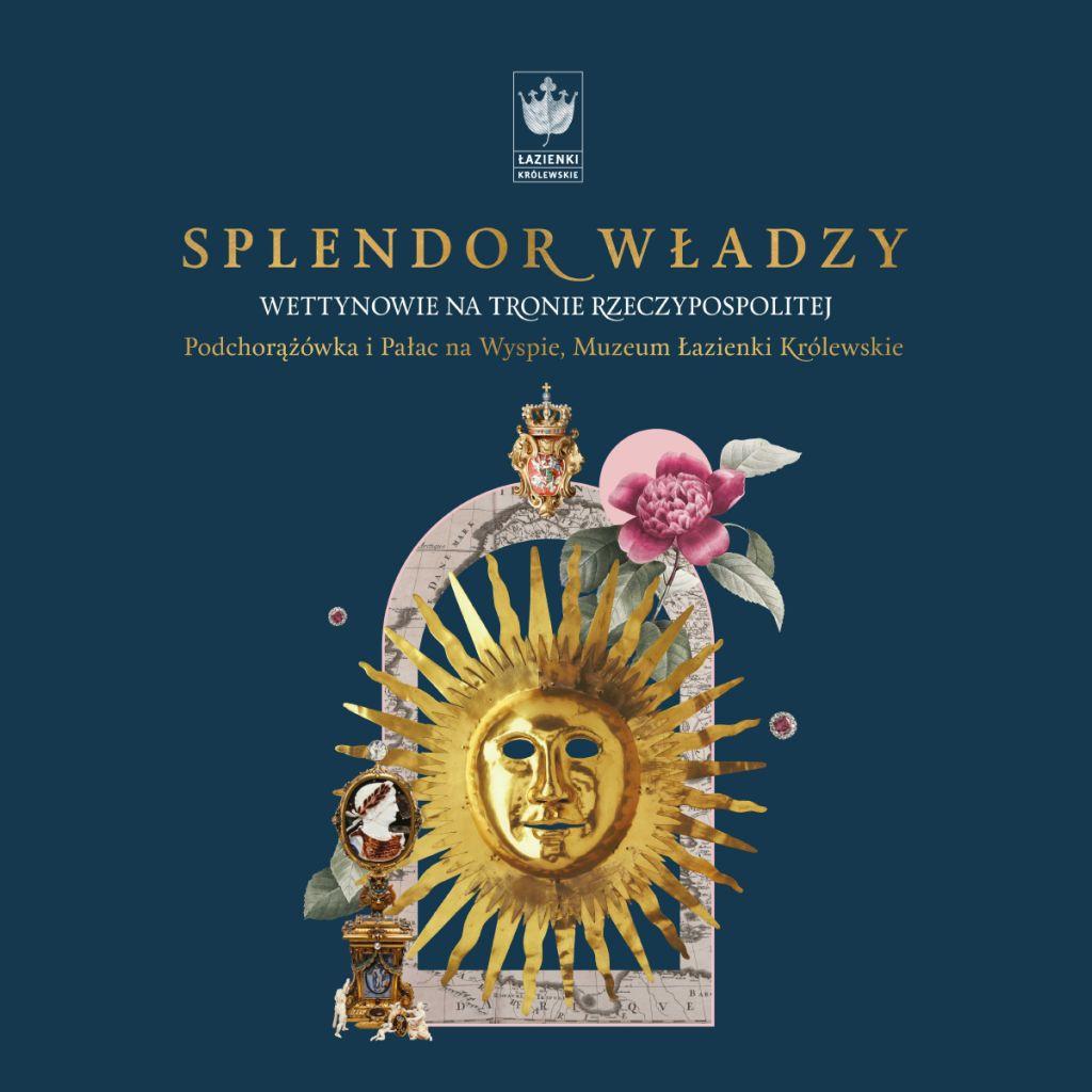 Splendor władzy. Wettynowie na tronie Rzeczypospolitej, Łazienki królewskie, wystawa, niezła sztuka