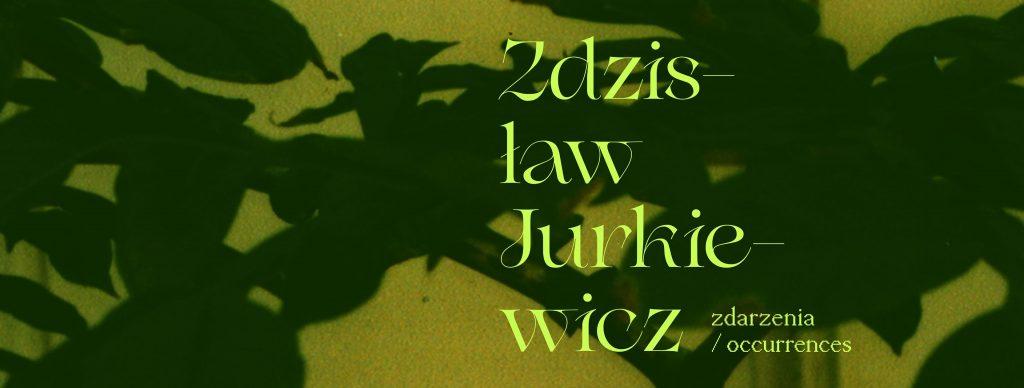 Zdzisław Jurkiewicz. Zdarzenia